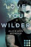 Love You Wilder (Tough-Boys-Reihe 2)