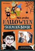 Mein großes Halloween-Schminkbuch - Über 30 gruselige Gesichter schminken: Hexe, Fledermaus, Skelett, Dracula und Co.