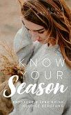 Know your Season - entdecke & lebe deine heutige Berufung