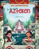 Willi Weltenbummler: Ein Tag bei den Azteken