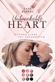 Unbreakable Heart. Unsere Liebe ist gefährlich
