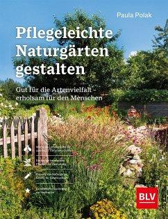 Pflegeleichte Naturgärten gestalten - Polak, Paula