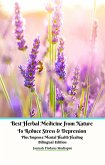 Best Herbal Medicine from Nature to Reduce Stress & Depression plus Improve Mental Health Healing Bilingual Edition (eBook, ePUB)