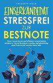 EINSERKANDIDAT - Stressfrei zur Bestnote: Clever Lernen lernen und effiziente Lerntechniken entdecken. (eBook, ePUB)