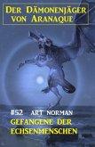 Der Dämonenjäger von Aranaque 52: ¿Gefangene der Echsenmenschen (eBook, ePUB)