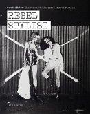 Rebel Stylist: Caroline Baker - The Woman Who Invented Street Fashion