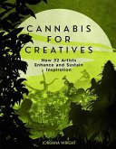 Cannabis for Creatives: How 32 Artists Enhance and Sustain Inspiration