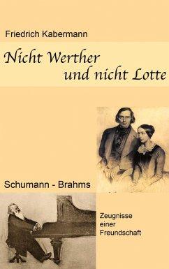 Nicht Werther und nicht Lotte (eBook, ePUB)
