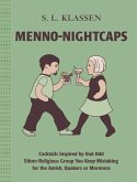 Menno-Nightcaps: Cocktails Inspired by That Odd Ethno-Religious Group You Keep Mistaking for the Amish, Quakers or Mormons
