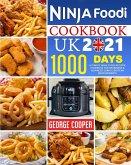 Ninja Foodi Cookbook UK 2021: 1000-Days Ultimate Ninja Foodi Recipes Cookbook for Beginners & Advanced using European measurements