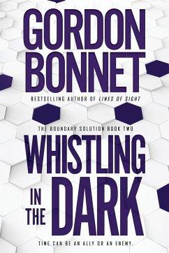 Whistling in the Dark - Bonnet, Gordon