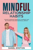 Mindful Relationship Habits: The Most Important Principles to Improve Your Relationship and Grow Reciprocal Empathy