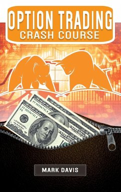 Options Trading Crash Course: Discover the Secrets of a Successful Trader and Learn how to Make Money by Investing in Options thanks to my Personal - Mark Davis