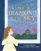 Like a Diamond in the Sky: Jane Taylor's Beloved Poem of Wonder and the Stars