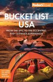 Fodor's Bucket List USA: From the Epic to the Eccentric, 500+ Ultimate Experiences