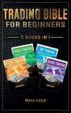 Trading Bible For Beginners - 4 BOOKS IN 1: Options Trading + Forex Trading + Day Trading + Swing Trading. Learn how to Make Money Thanks to the Most
