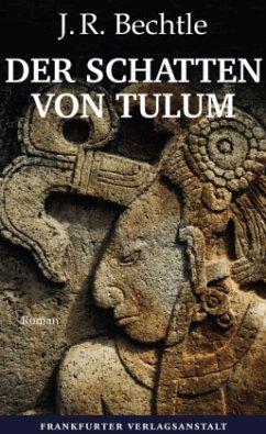 Der Schatten von Tulum - Bechtle, J. R.