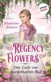 Regency Flowers - Eine Lady von zweifelhaftem Ruf: Rarest Bloom 3 (eBook, ePUB)