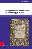 Die Implementation der Reformation in Braunschweig (1528-1599)