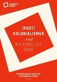 (Post)Kolonialismus und kulturelles Erbe (eBook, PDF)