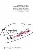 Doing Research - Wissenschaftspraktiken zwischen Positionierung und Suchanfrage