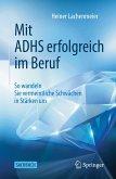 Mit ADHS erfolgreich im Beruf (eBook, PDF)