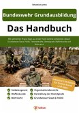 Bundeswehr Grundausbildung - Das Handbuch