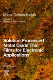 Solution Processed Metal Oxide Thin Films for Electronic Applications (eBook, ePUB)