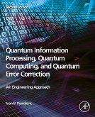 Quantum Information Processing, Quantum Computing, and Quantum Error Correction (eBook, ePUB)