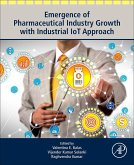 Emergence of Pharmaceutical Industry Growth with Industrial IoT Approach (eBook, ePUB)