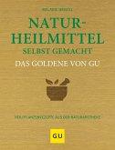 Naturheilmittel selbst gemacht Das Goldene von GU (eBook, ePUB)