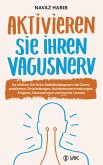 Aktivieren Sie Ihren Vagusnerv (eBook, PDF)