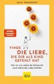 Finde die Liebe, die dir als Kind gefehlt hat (eBook, ePUB)
