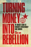 Turning Money into Rebellion (eBook, ePUB)