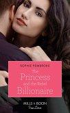 The Princess And The Rebel Billionaire (Mills & Boon True Love) (Billion-Dollar Matches, Book 1) (eBook, ePUB)