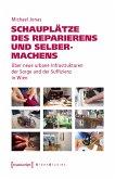 Schauplätze des Reparierens und Selbermachens (eBook, PDF)