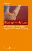 Biography Matters - Feministisch-phänomenologische Perspektiven auf Altern in Bewegung (eBook, PDF)