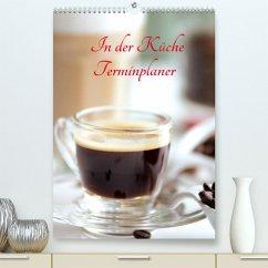 In der Küche Terminplaner (Premium, hochwertiger DIN A2 Wandkalender 2022, Kunstdruck in Hochglanz)