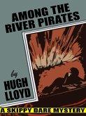 Among the River Pirates (eBook, ePUB)