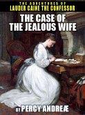 The Case of the Jealous Wife (eBook, ePUB)