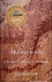 Aki-Wayn-Zih: A Person as Worthy as the Earth