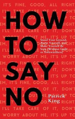 How To Say No - King, Patrick