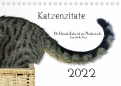 Katzenzitate 2022 (Tischkalender 2022 DIN A5 quer)