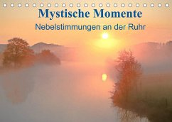 Mystische Momente - Nebelstimmungen an der Ruhr (Tischkalender 2022 DIN A5 quer)