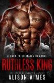 Ruthless King: A Dark Mafia Fated-Mates Omegaverse Romance (Ruthless Warlords, #1) (eBook, ePUB)