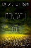 Beneath the Marigolds (eBook, ePUB)