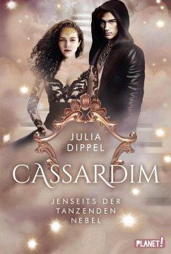 Jenseits der Tanzenden Nebel / Cassardim Bd.3 (eBook, ePUB) - Dippel, Julia