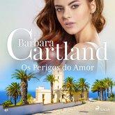 Os Perigos do Amor (A Eterna Coleção de Barbara Cartland 41) (MP3-Download)