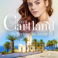 Os Perigos do Amor (A Eterna Coleção de Barbara Cartland 41) (MP3-Download) - Cartland, Barbara