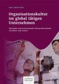 Organisationskultur im global tätigen Unternehmen (eBook, PDF)